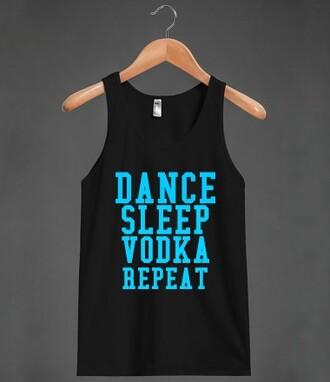 tank top dance sleep vodka drink party party shirt shirt