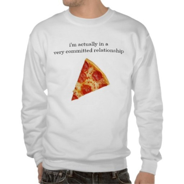 Sweater Pizza Funny Relationship Tumblr Food Fashion