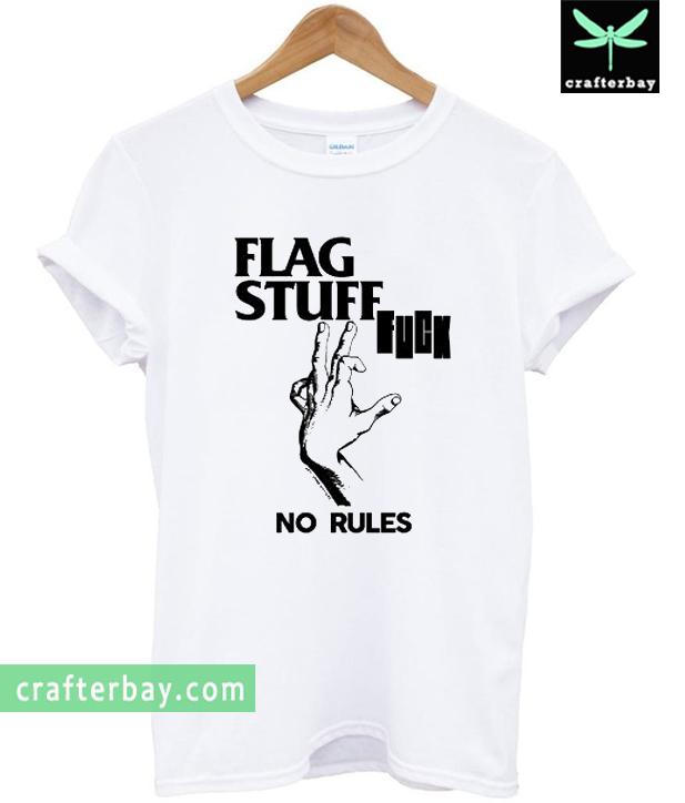 Flag Stuff Fuck No Rules T-shirt