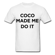 Coco Made Me Do It Men's T-Shirt | Bro_Oklyn Inc Co.