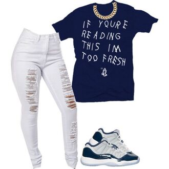 shirt high waisted jeans gold chain swag drake shirt nike air jordan 11 urban quote on it