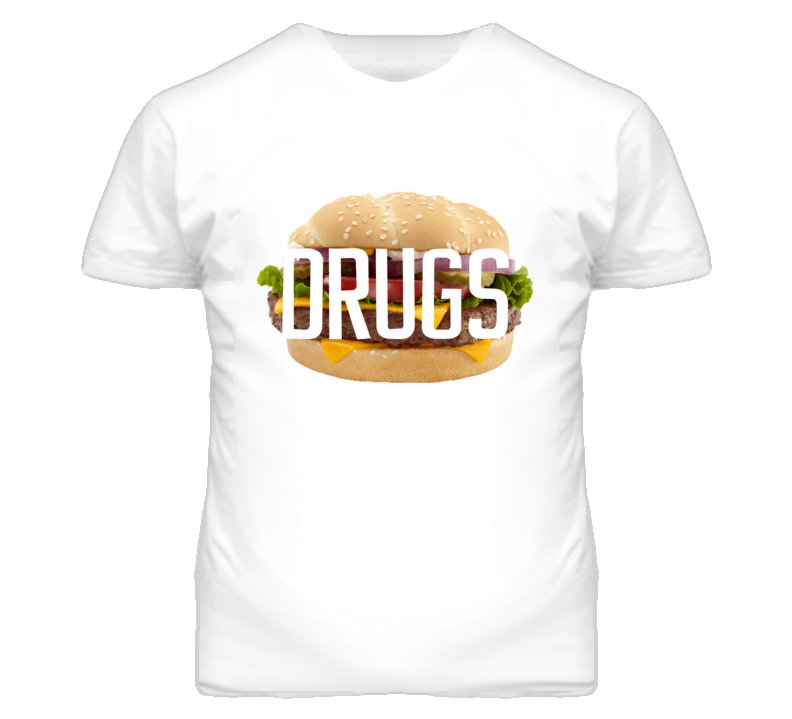 Hamburger drugs funny food addiction t shirt