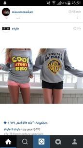 sweater,blouse,shirt,grey,puns,sweatshirt,shirt dress,graphic tee,best friend shirts,clothes,coolstorybro