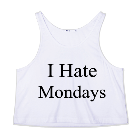 I hate mondays crop tank top
