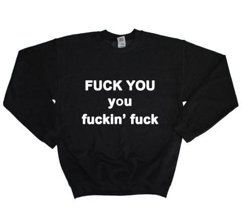 Fuck You, You Fuckin' Fuck Sweater