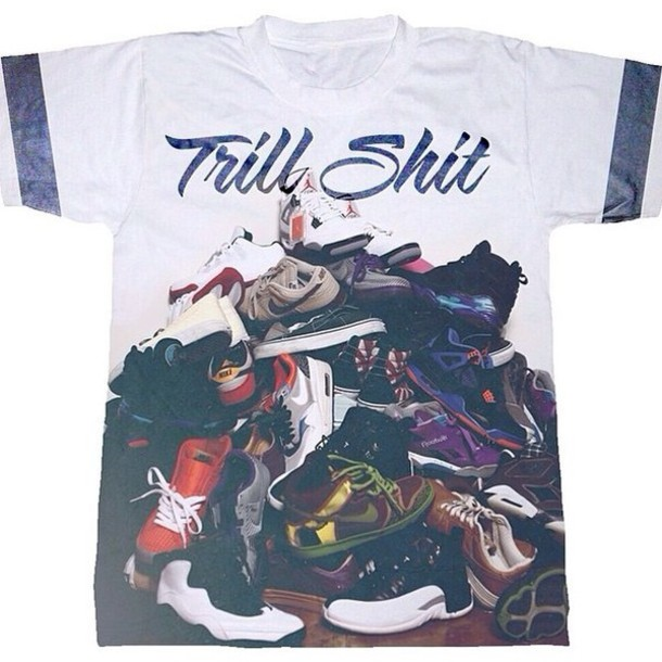 t-shirt dope shit dope shit shoes air jordan jordans sneakers trill trill