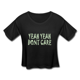 YEAH YEAH DONT CARE CROP TOP TEE SHIRT