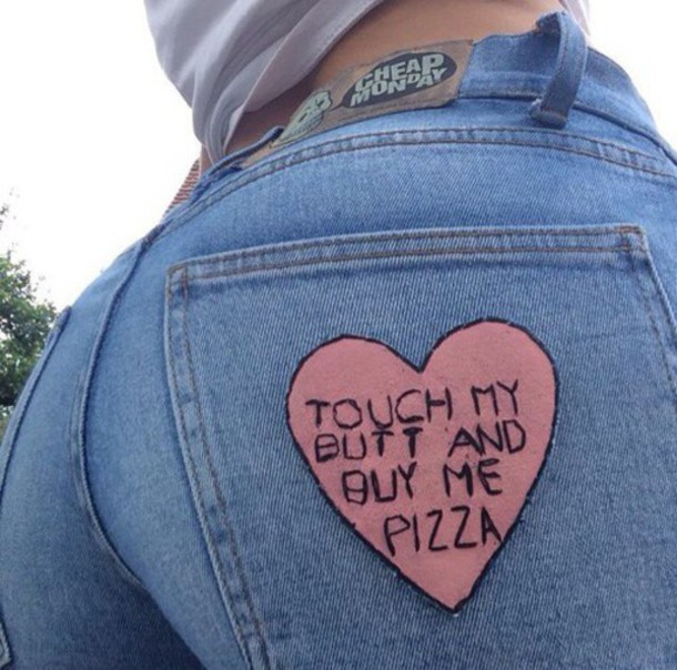 pants jeans touch my butt buy me pizza tumblr perfect heart butt cheapmonday wow style blue bottoms patch cheap monday pizza blue jeans