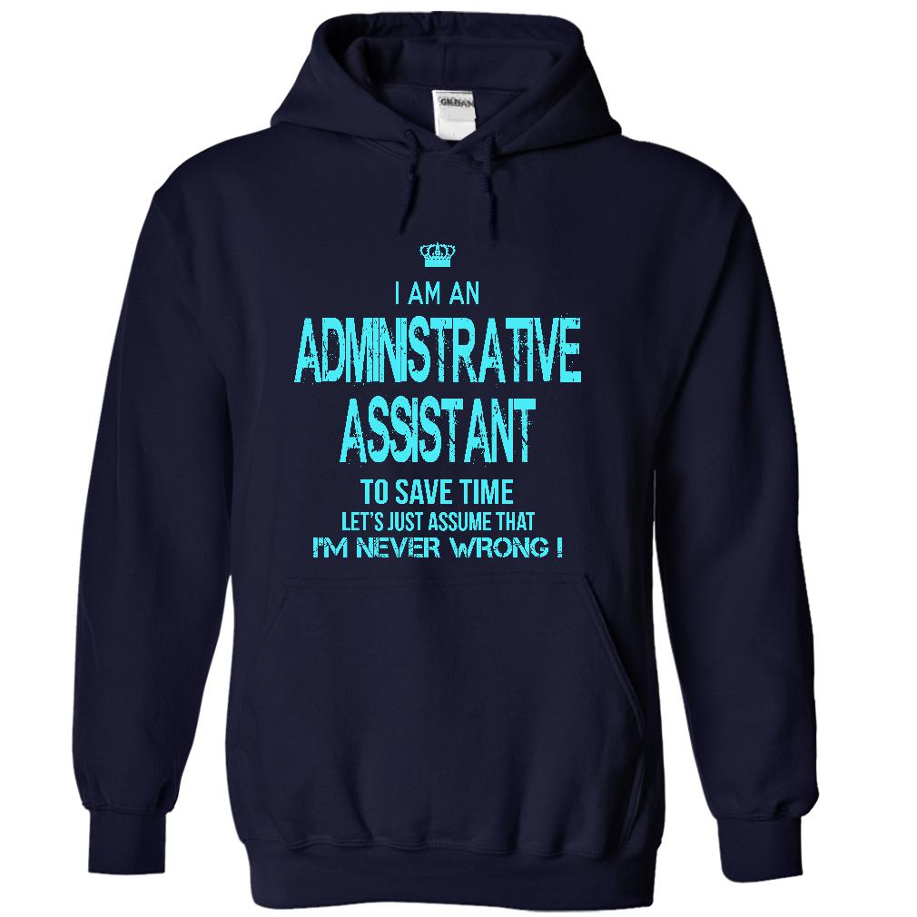 I Am An Administrative Assistant To Save Time T-Shirt & Hoodie