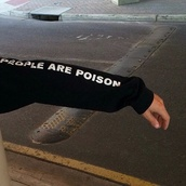 sweater,black,quote on it,writing,sleeve,long sleeves,cozy,comfy,hipster,anti-you,hate,love,people are poison,cool,boho,winter outfits,warm,monochrome,black and white,black and white sweater,grunge,style,fashion,trendy,jumper,oversized sweater,white,people,poison,unisex,jacket,hoodie,chill,shirt,skateboard,black sweater