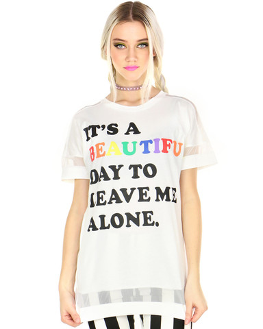 Beautiful day to leave me alone tee