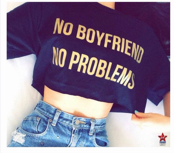 half shirt no boyfriend no problem shirt black t-shirt crop tops noboyfriendnoproblem t-shirt