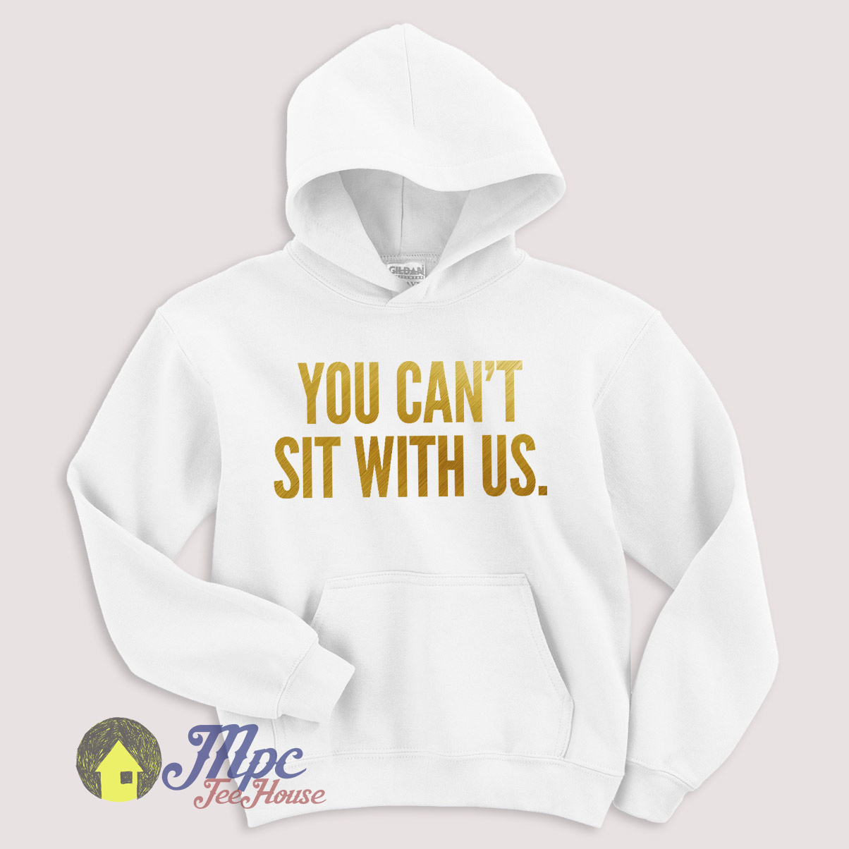 Mean Girls You Can't Sit With Us Hoodie Size S-XXL – Mpcteehouse.com