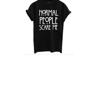 shirt t-shirt normal people scare me normal people scare me t shirt black clothes