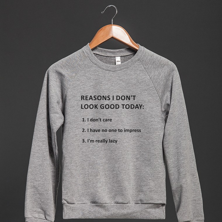 Reasons I Don't Look Good Today ... | Crew Neck Sweatshirt | Skreened