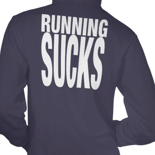 Running Sucks Sweater Tees from Zazzle.com