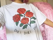 shirt,tumblr,flowers,rose,art,art hoe,graphic tee,aesthetic,t-shirt,roses,red,green,die,top,quote on it,tumblr outfit,tumblr girl