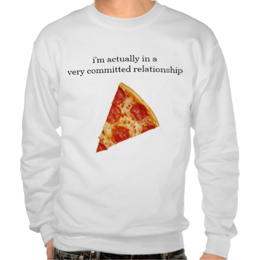Funny Pizza Relationship Sweatshirt | Zazzle.co.uk