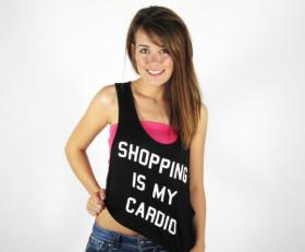 Shopping is my cardio tank