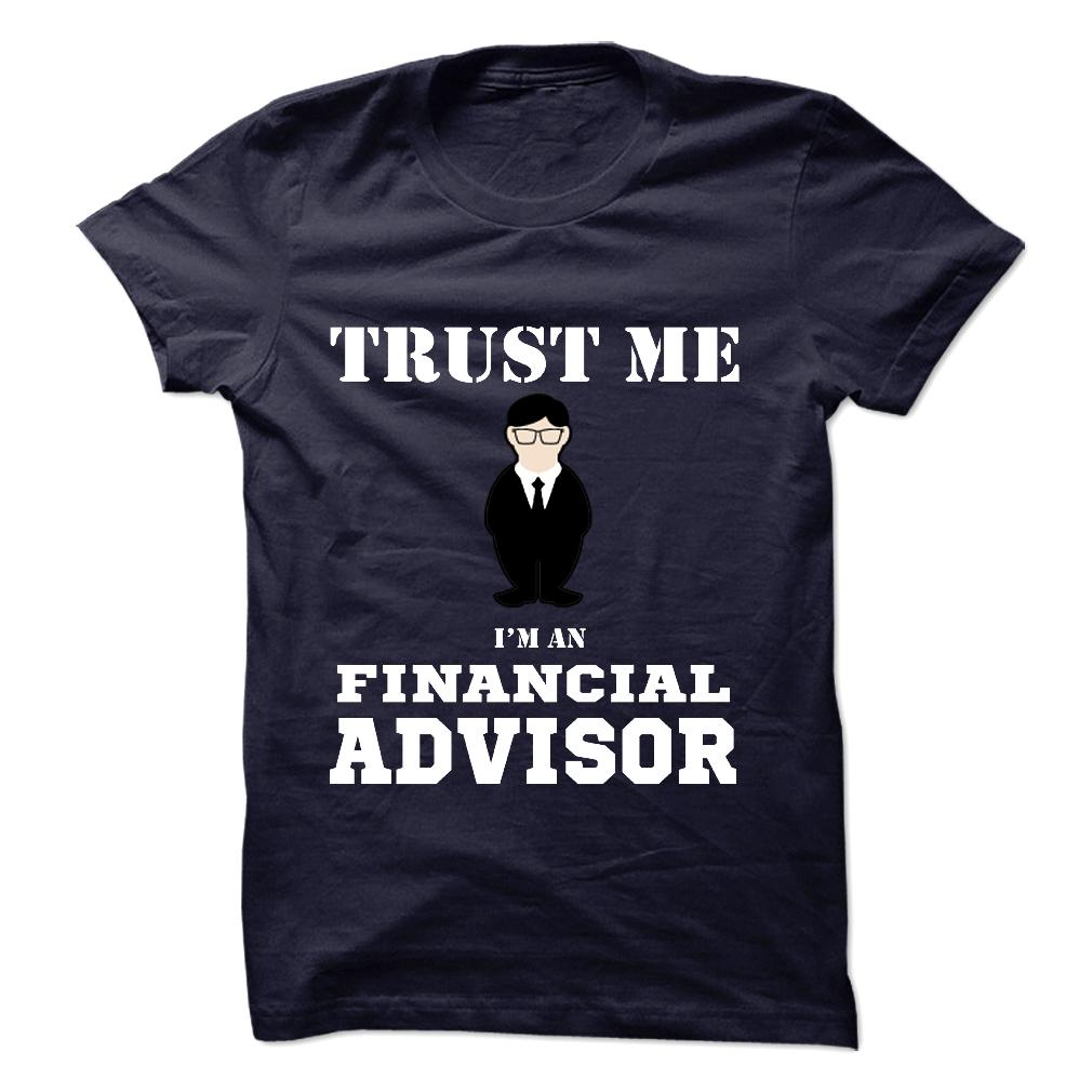 Trust Me, I'm A Financial Advisor T-Shirt & Hoodie