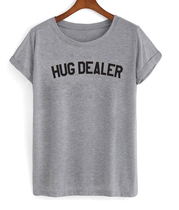 Hug Dealer Tshirt - StyleCotton