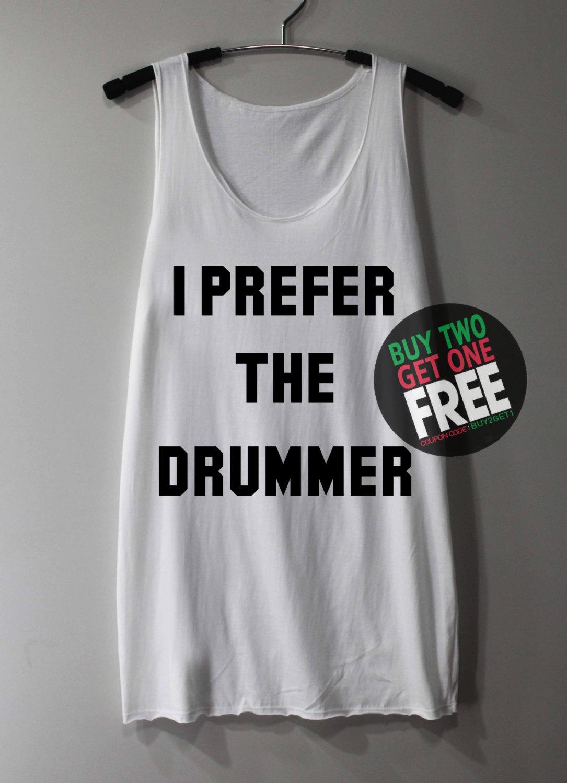 865280ee0e71c I Prefer The Drummer Shirt Tank Top Tunic TShirt T Shirt Singlet - Size ...