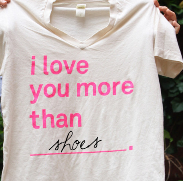 T shirt love shoes white quote on it pink lovely for Love notes brand shirt