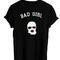 Bad girl tshirt back