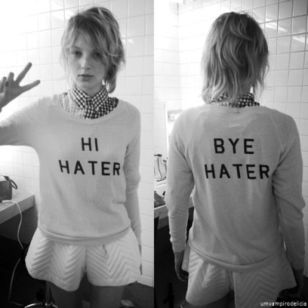 sweater hi hater bye hater white sweater tumblr sweater cool sweatshirt