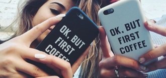 phone cover brandy melville coffee ok but first coffee iphone 6 case iphone iphone cover iphone case