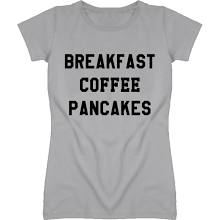 Breakfast coffee pancakes funny popular ladies sport grey t shirt