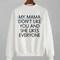 My mama dont like you justin bieber sweatshirt tshirt top unisex