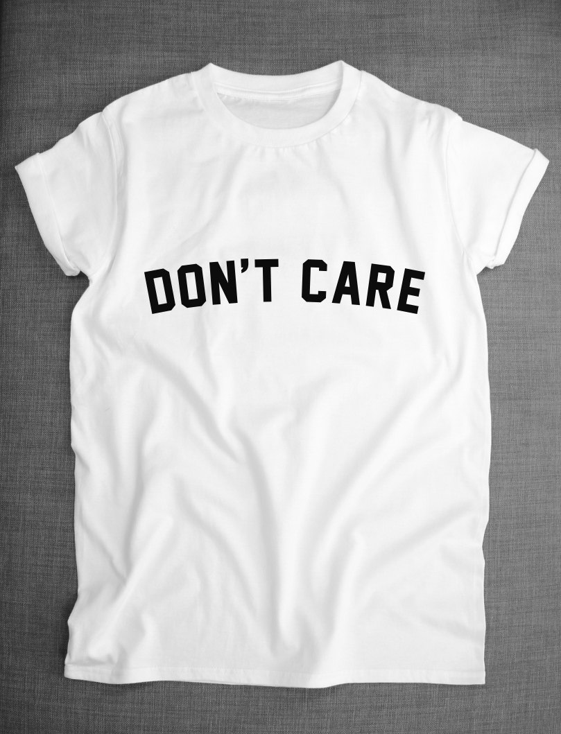 Don't Care Girls Womens Slogan T-Shirt