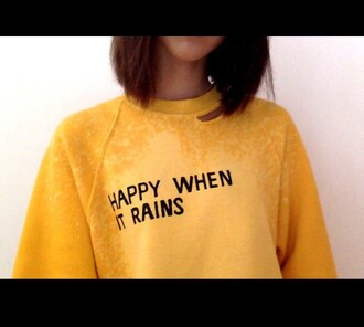 sweater yellow quote on it tumblr jumper cute boho vintage summer rain shirt style sweater weather