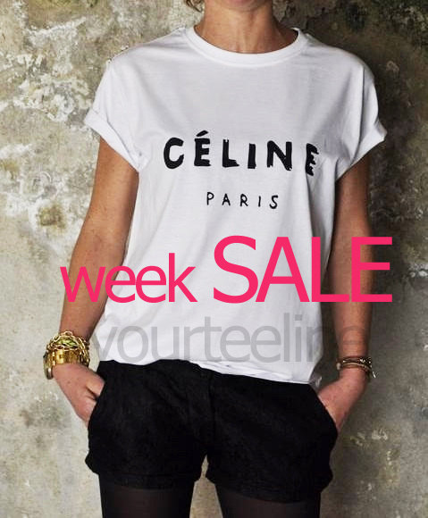 Celine Paris  Tshirt Style Printed Tshirt women  by yourteeline