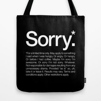 bag tote bag sorry sorrynotsorry sorry i'm late! typography black and white text print