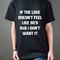 Als de liefde niet voelt zoals 90 's r & b wil ik niet het unisex tshirt voor womens tumblr tshirt brutaal en grappig meisje tshirt