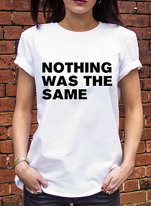 Nothing Was The Same Tshirt Drake OVO Shay Mitchell Hip Hop Tumblr T Shirt J0643 | eBay