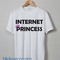 Internet princess best unisex tshirt sweatshirt tanktop adult