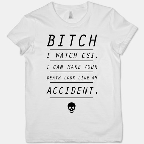 I Watch CSI | HUMAN | T-Shirts, Tanks, Sweatshirts and Hoodies