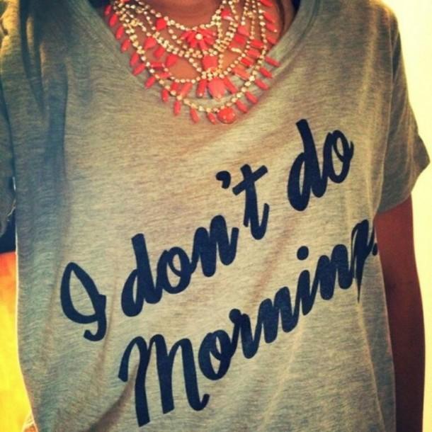 t-shirt i don't do mornings mornings