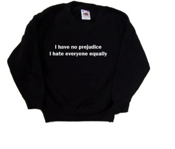 Amazon.com: I Have No Prejudice I Hate Everyone Equally Funny Black Kids Sweatshirt: Clothing