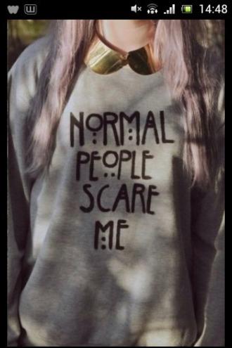 sweater sweatshirt grey sweater normal people scare me normal people scare me sweater