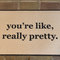 The original you're like, really pretty printed doormat, door mat indoor/outdoor 18x27