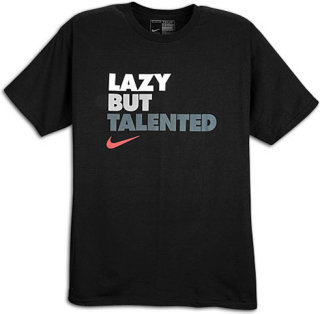Nike Lazy but Talented T - $19.99 - GearBuyer.com