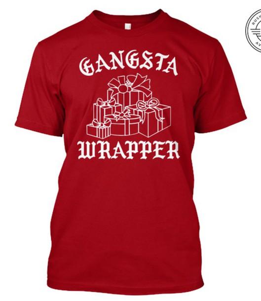 t shirt gangsta wrapper shirt t shirt funny christmas sweaters funny christmas t shirt funny christmas shirt funny xmas sweaters funny xmas shirt
