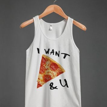 i want pizza and you - glamfoxx.com - Skreened T-shirts, Organic Shirts, Hoodies, Kids Tees, Baby One-Pieces and Tote Bags on Wanelo
