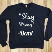 sweater,white,demi lovato,stay strong,black,sweatshirt,skreened
