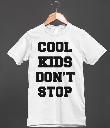 Cool Kids Don't Stop - PARTY PARTY PARTY SHIRTS - Skreened T ...
