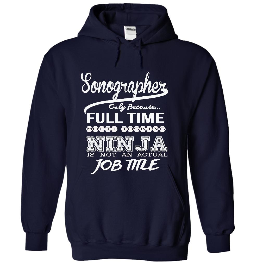Sonographer Only Because Full Time Multitasking T-Shirt & Hoodie